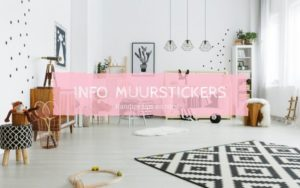 Informatie over muurstickers